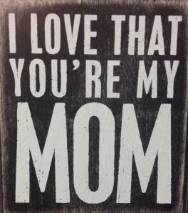 I love that you're my mom_5972